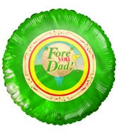 """Fore"" you Dad! Father's day Golf Themed Airfill Balloon"