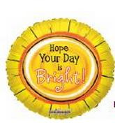 "18"" Hope your Day is Bright"