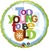 "18"" You&#39re Too Young To Be Old Balloon"