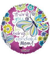 "18"" Thank you For Being a Wonderful Mom Butterfly"