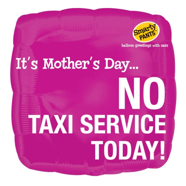 "18"" It's Mother's Day... No Taxi Service Today"