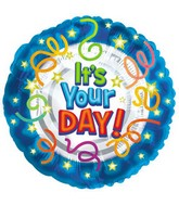 "18"" It`s Your Day Mylar Balloon"