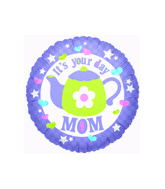 "18"" It&#39s Your Day Mom Balloon"