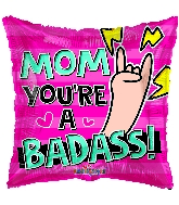 "18"" Mom You're A Badass! Foil Balloon"