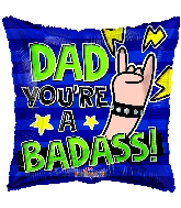 "18"" Dad You're A Badass! Foil Balloon"