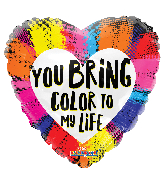 "18"" You Bring Color To My Life Gellibean Foil Balloon"