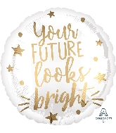 "18"" Your Future Looks Bright White & Gold Foil Balloon"