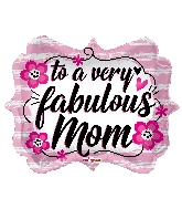 "18"" Fabulous Mom Shape Foil Balloon"