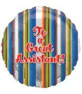 "18"" To a Great Assistant Stripes Balloon"