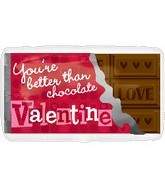 "25"" You Are Better Then Choclate Valentine"