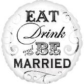 "18"" Eat Drink Be Married Mylar Balloon"